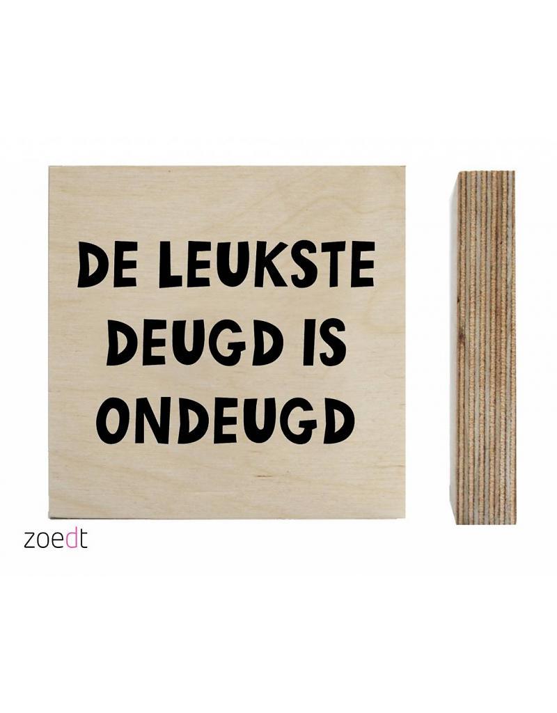 Houtblokje met tekst van Zoedt -wonen en lifestyle webshop no28wonen