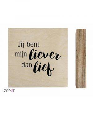 Zoedt houtprint jij bent mijn liever dan lief wonen en lifestyle webshop no28wonen
